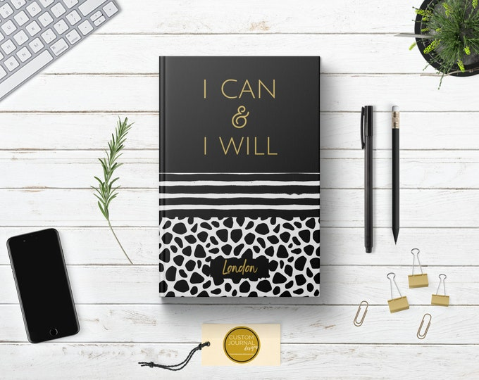I Can & I Will Journal. PERSONALIZED Custom Name. New Corporate Employee Client Coworker Gift Idea. Motivational Quote. Black Hardcover