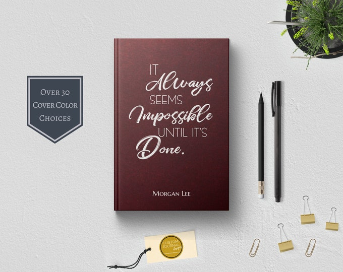 PERSONALIZED It Always Seems Impossible Until It's Done Journal. Custom Name. Motivational Inspirational Quote Gift Idea. Her Him Women Men.