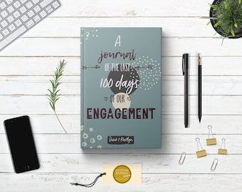 Last 100 Days of Our Engagement Couples Journal. Personalized Custom Name. Keepsake Wedding Countdown Gift Idea. Hardcover Checklist Planner