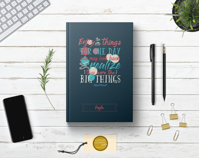 PERSONALIZED Enjoy the Little Things Journal Book. Writing Notebook Hardcover. Motivational Encouragement Gift Women Friend Daughter Sister.