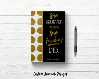 She Believed She Could So She Did Personalized Custom Name Blank Writing Journal. Inspirational Quote Hardcover. Women Friend Graduate Gift.