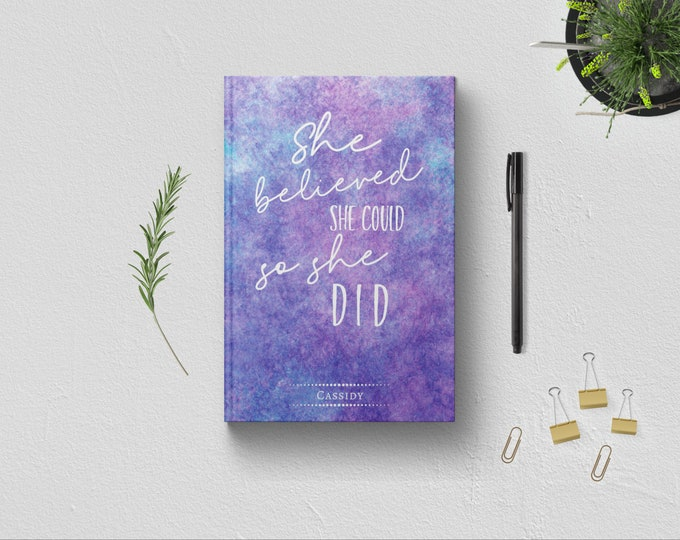 Personalized She Believed She Could So She Did Journal. Inspirational Positive Quote. Gift Mom Wife Women Girls Teens Graduate. Custom Name.