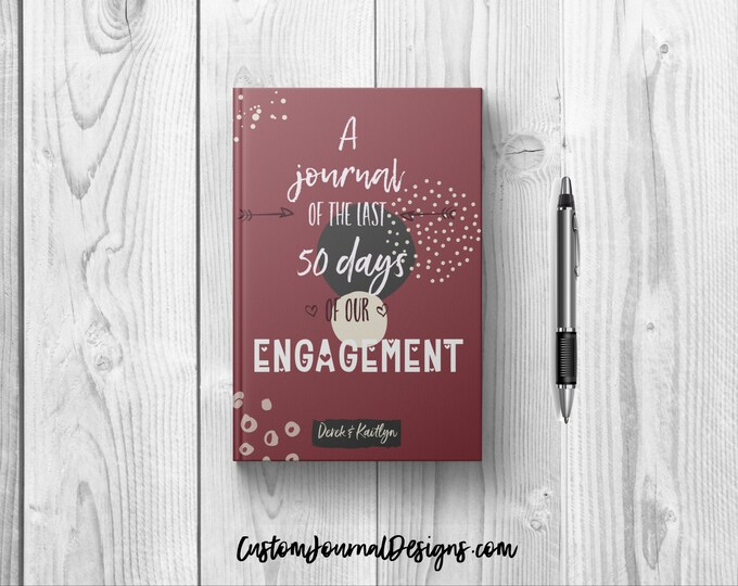 Last 50 Days of Our Engagement Journal Notebook. Personalized Custom Couples Name Blank Writing Book. Keepsake Wedding Countdown Gift Ideas
