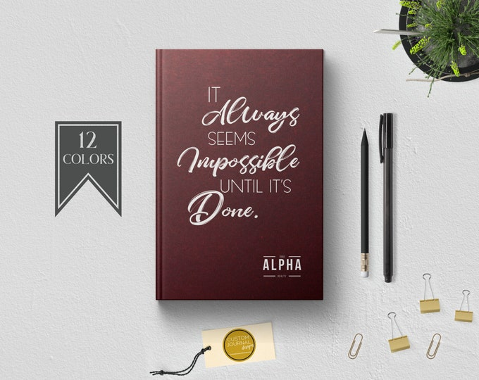 It Always Seems Impossible Until It's Done Journal. PERSONALIZED Custom Name Logo. Corporate Employee Client Coworker Idea . Burgundy Book.