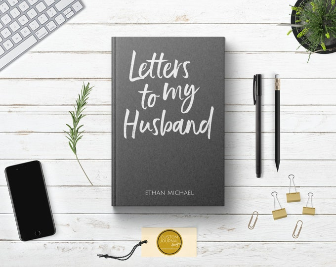 Letters to my Husband Personalized Custom Name Journal. Paper Anniversary Engagement Bridal Shower Gift Idea. Getting Engaged Romantic