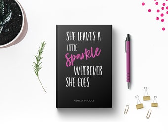 PERSONALIZED She Leaves A Little Sparkle Writing Journal. Custom Name. Inspirational Quote Hardcover. Women Friend Her Sister Girl Gift Idea