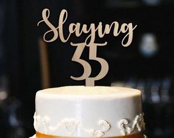 Slaying 35 Cake Topper 35th Birthday Milestone Decor Wood