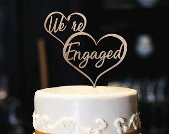 We're Engaged Cake Topper, Engagement Cake Topper, Bridal Shower Cake Topper, Engagement Party, Engagement Party Decor, Wood Cake Topper
