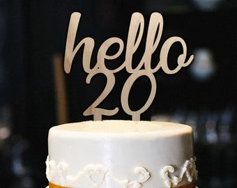 Hello 20 Cake Topper 20th Birthday Milestone Happy Wood