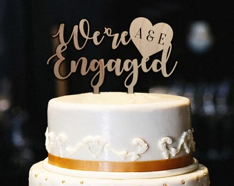 We're Engaged Cake Topper w/Initials, Rustic Engagement Cake Topper, Bridal Shower Cake Topper, Cake Topper Engagement Party