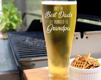 Only the Best Dads Get Promoted to Grandpa Beer Glass, Grandpa Beer Glass, Engraved Beer Glass, Pregnancy Reveal Gift - B