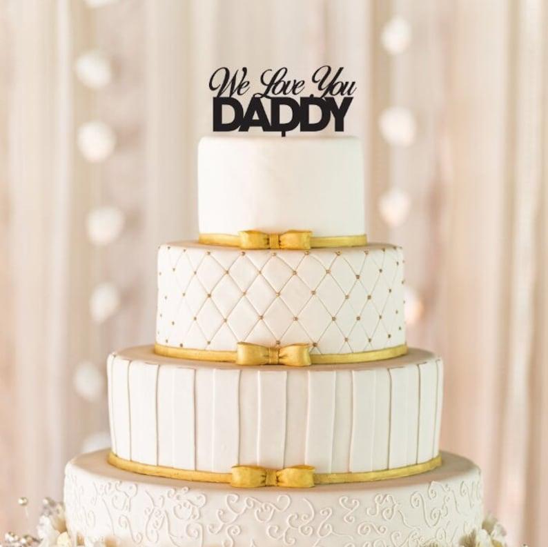 We Love You Daddy Cake Topper Dad Birthday Cake Topper Etsy