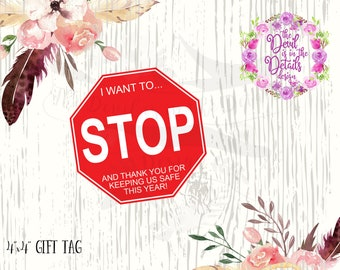 Teacher Appreciation - EOY - Christmas- Gift Tag (I Want to STOP and Thank You) Digital Design - Printable