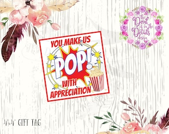 Teacher Appreciation - EOY - Christmas - Gift Tag (You Make Us Pop With Appreciation) Digital Design - Printable