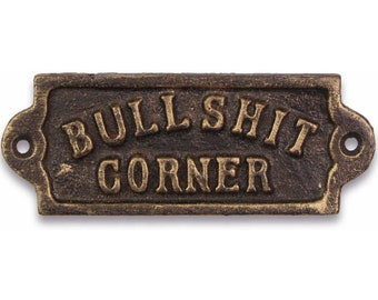 Cast Iron Bullshit Corner Vintage Style Metal Plaque Sign Funny Humorous