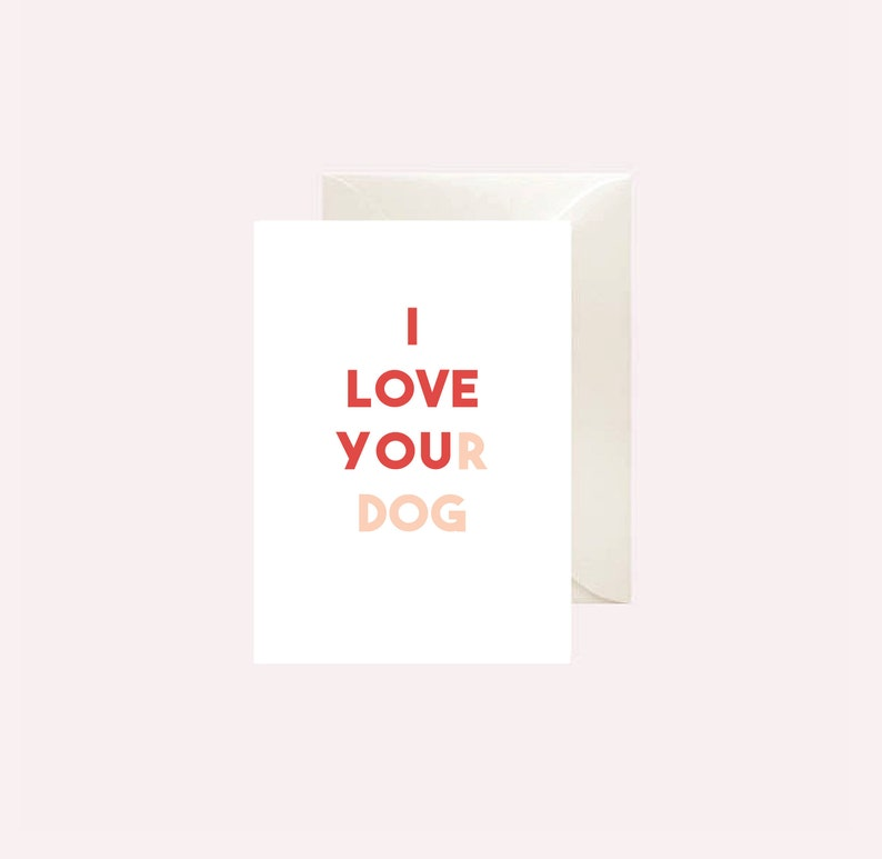 Funny Valentine Printable Card I Love Your Dog For