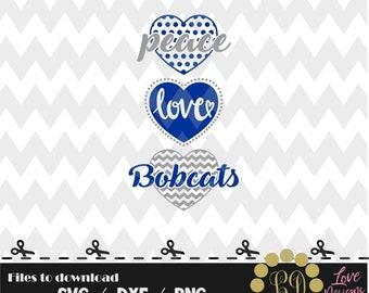 Peace Love Bobcats svg,png,dxf,cricut,silhouette,college,jersey,shirt,proud,birthday,cutting,university,football,basketball,charllotte,lady