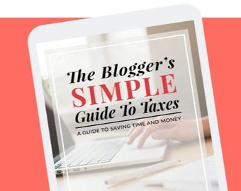 The Blogger's Simple Guide to Taxes, PDF eBook instant digital download, tax forms, Schedule C, tax deductions, IRS, business planner