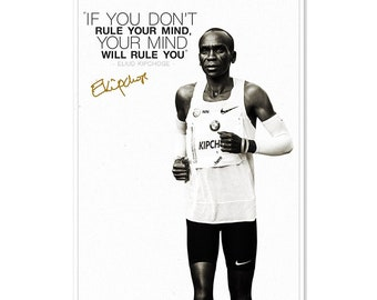 Eliud Kipchoge quote photo print poster - Pre Signed - 12 x 8 inches - If you don't rule your mind