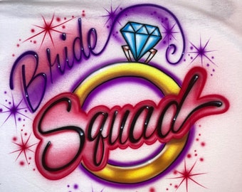 Airbrushed T-shirt - Bride Squad - Airbrushed T-Shirt  -Personalized Gift