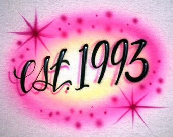 Airbrushed T-Shirt - est. 1993 - * Your Name * You Choose Color