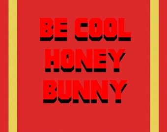 Be cool honey bunny, Pulp Fiction poster/print