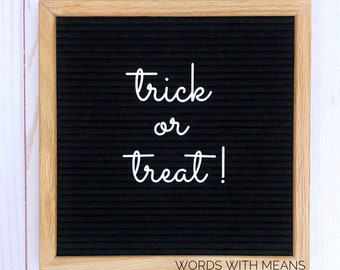 Trick or treat! script for Letterboards and Feltboards, Halloween letterboard, Halloween feltboard, trick or treat sign, Halloween decor
