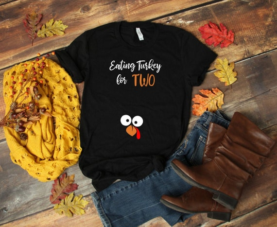 Eating Turkey For Two Shirt Thanksgiving Maternity Shirt Etsy