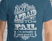 Not Afraid to Fail Humorous Novelty Short-Sleeve  T-Shirt Motivational Funny