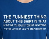 The Funniest Thing About This T-Shirt  Can't Stop Reading