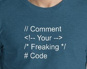 Programmer  T-Shirt Comment Your Freaking Code