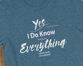 Dentist T-Shirt I Know Everything About Teeth Humorous Graphic Short-Sleeve  Jersey Tee