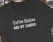 Coffee Lover Workout T-Shirt Coffee Shakes Are My Cardio