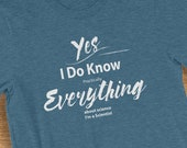 Scientist T Shirt I Know Everything About Science Humorous Short-Sleeve  Jersey T-Shirt