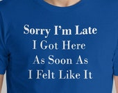 Funny Latecomer Tardy T-S...