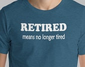 Funny Retirement T-Shirt ...
