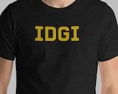 IDGI T-Shirt I Don't ...