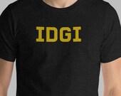 IDGI T-Shirt I Don't Get It Techie Geek Humor Short-Sleeve  Tee