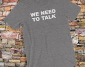 We Need To Talk T-Shirt S...