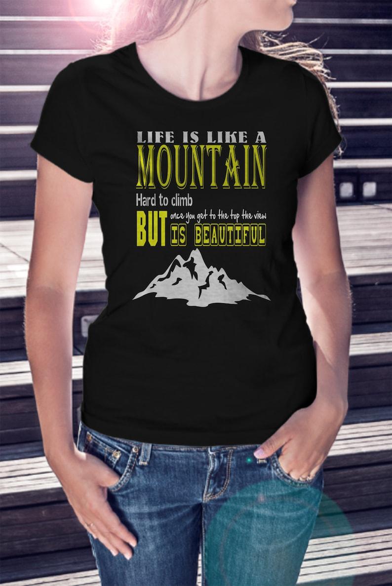 5a4f6c44 Life Is Like A Mountain Tee Shirt Mountain T-shirt Lady | Etsy