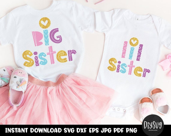 Big Sister Little Sister Outfits Sister Svg Big Sister Little Sister Svg File For Cricut Big Sister Shirt Little Sister Shirt Svg By Diy Svg Catch My Party