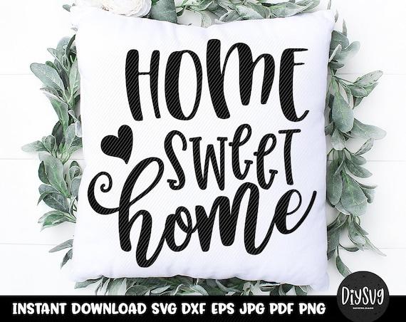 Home Sign Home Sweet Home Home Sweet Home Svg Home Svg Home Svg File Lets Stay Home Svg Family Quotes Svg Home Decor House Svg By Diy Svg Catch My Party