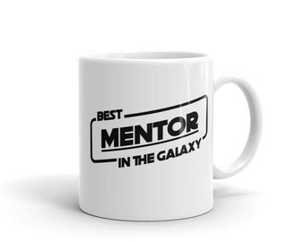 Best Mentor in the Galaxy Mug and Coffee or Tea Cup - Classic Mentor Gift for Star Wars Lovers