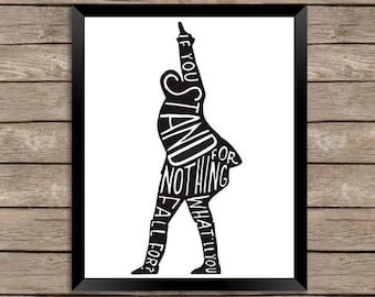 Hamilton Quote Art Print - If You Stand for Nothing What Will You Fall For - Broadway Quote - Handlettered Typography
