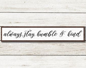 Always Stay Humble and Kind svg, Modern Farmhouse svg, Magnolia Market stencil, Joanna Gaines cut file, FixerUpper printable, sign, dxf file