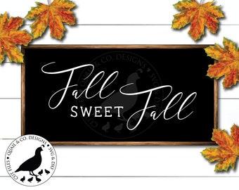 Fall Sweet Fall svg, Fall svg, Fall Sign svg, Autumn svg, Farmhouse Fall svg, Farmhouse Style svg, Vinyl Cut Files, Wood Sign SVG, DXF, JPG