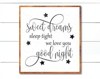 Sweet Dreams svg, Sleep Tight svg, We Love You svg, Good Night svg, Nursery Wall Art, Nursery Sign svg, Baby svg, Sign, Stencil, dxf, png