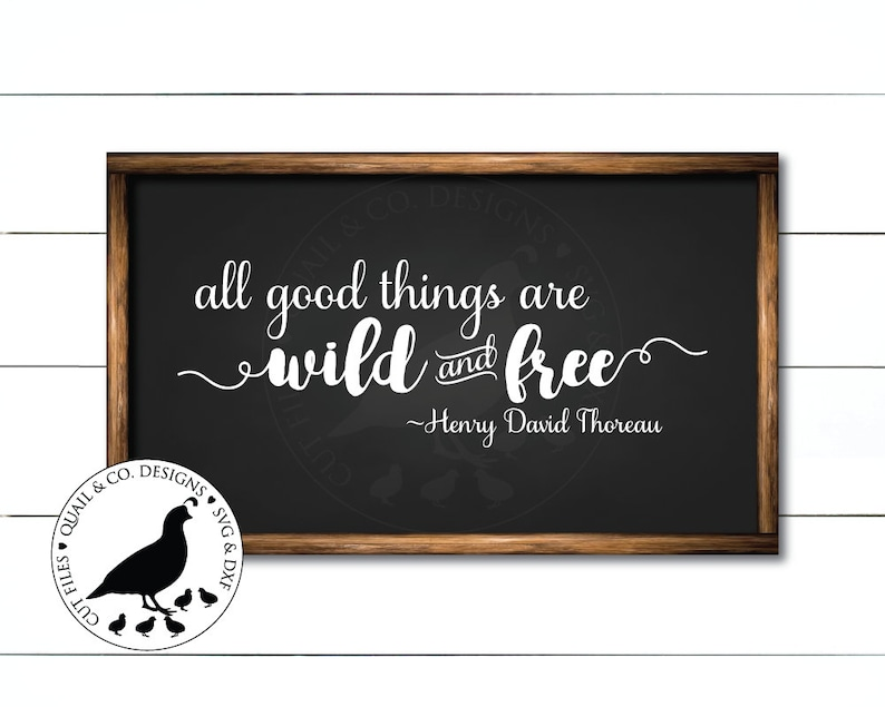 Svg Files All Good Things Are Wild And Free Svg Thoreau Etsy
