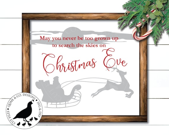 May You Never Be Too Grown Up To Search The Skies On Christmas Eve Svg.Svg Files May You Never Be Too Grown Up To Search The Skies On Christmas Eve Svg Christmas Svg Cricut Silhouette Cut Files Dxf Png