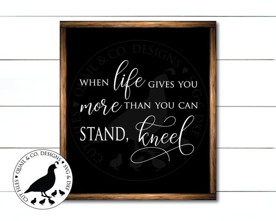 When Life Gives You More Than You Can Stand Svg Christian Etsy
